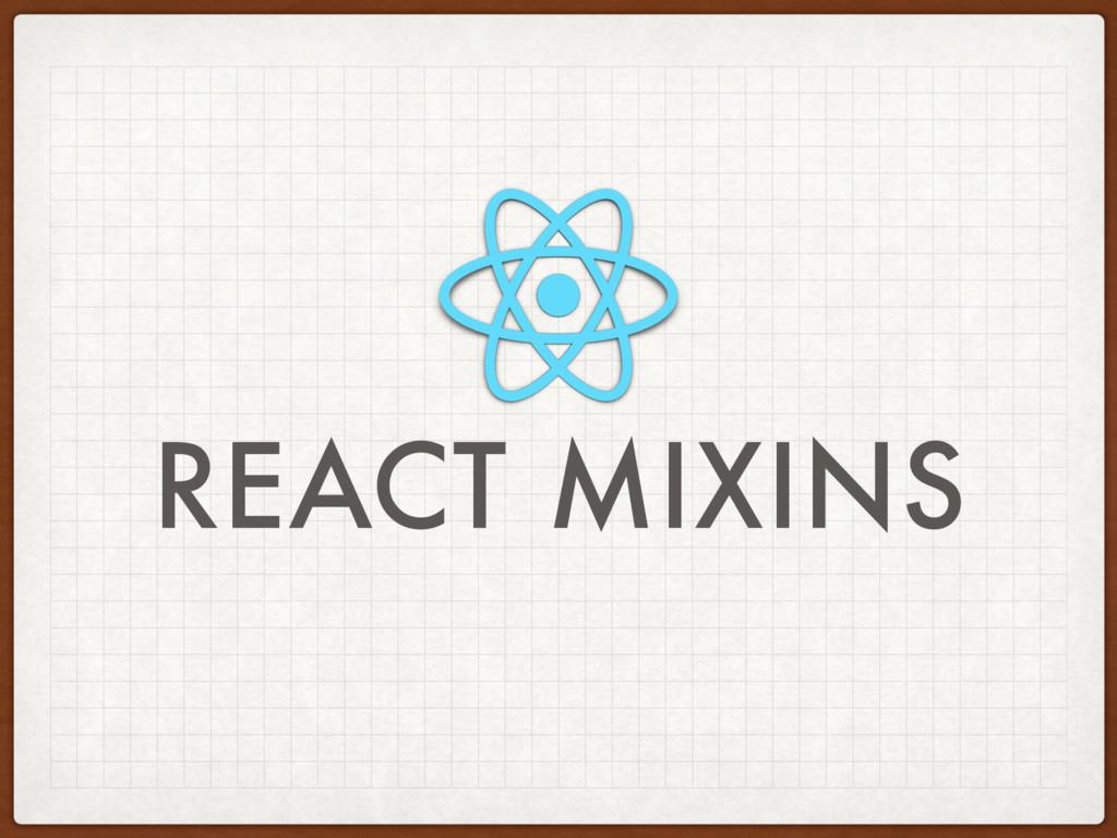 REACT MIXINS