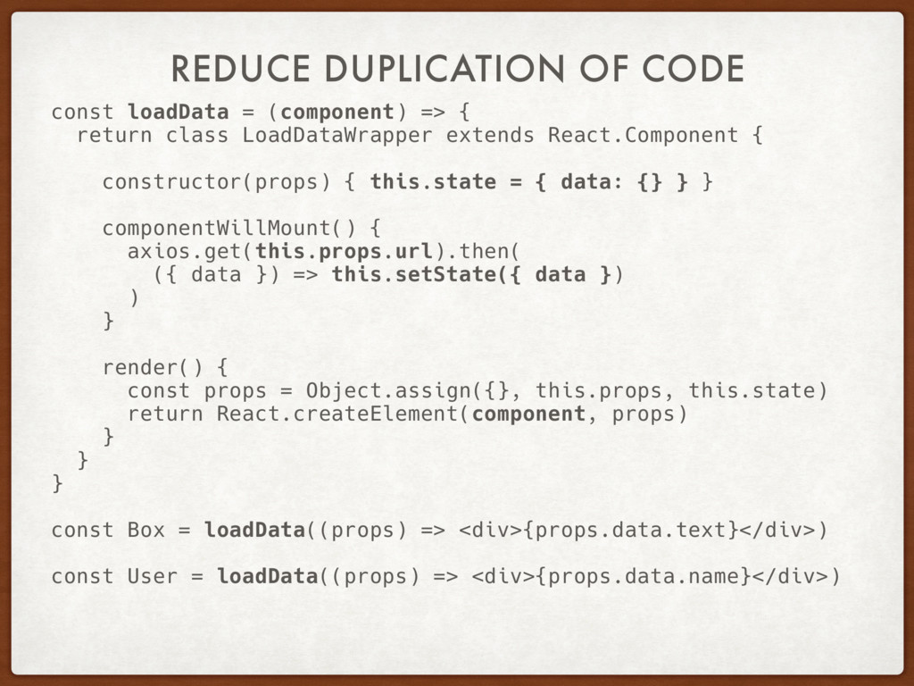 REDUCE DUPLICATION OF CODE const loadData = (co...