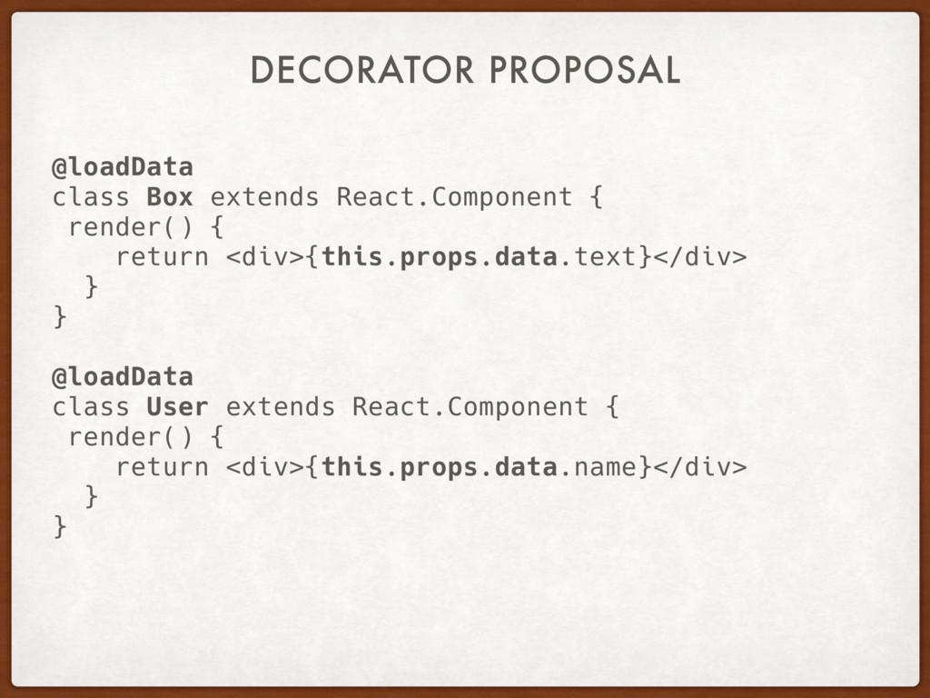 DECORATOR PROPOSAL @loadData class Box extends ...