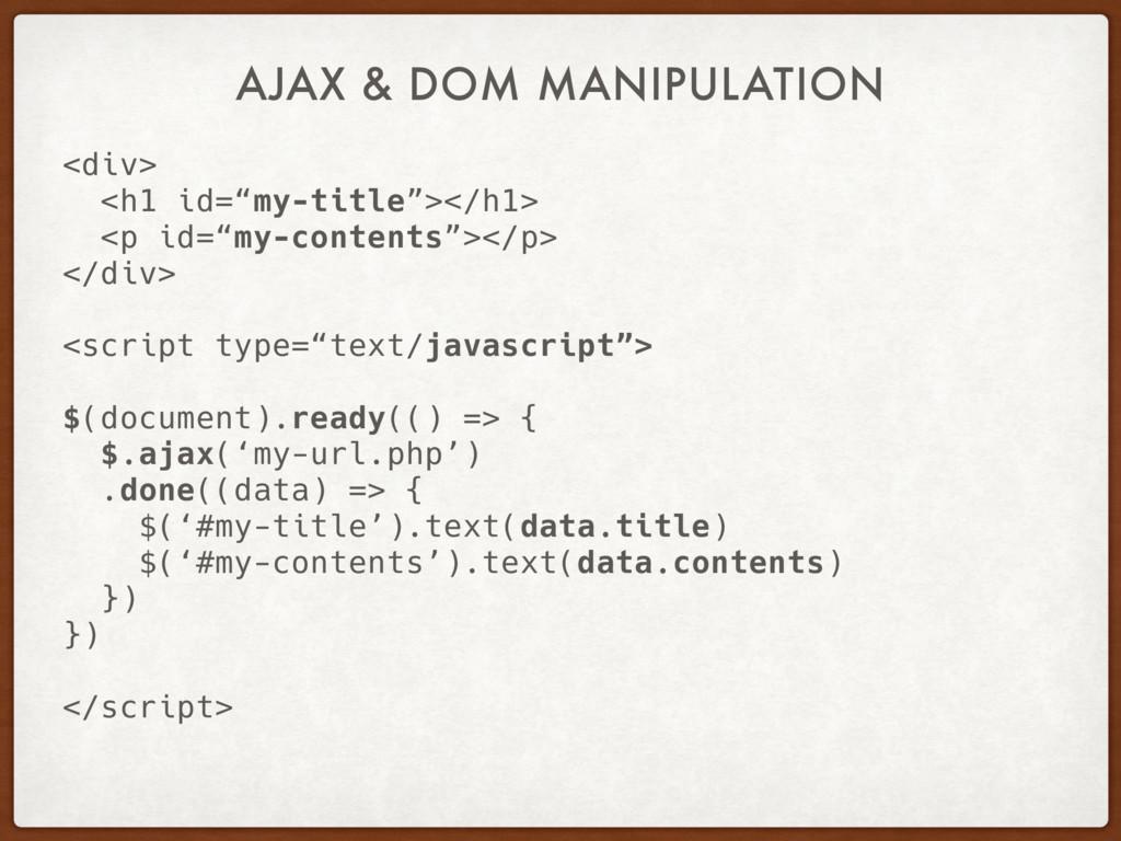"""AJAX & DOM MANIPULATION <div> <h1 id=""""my-title""""..."""