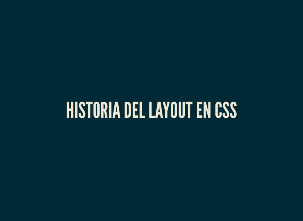 HISTORIA DEL LAYOUT EN CSS