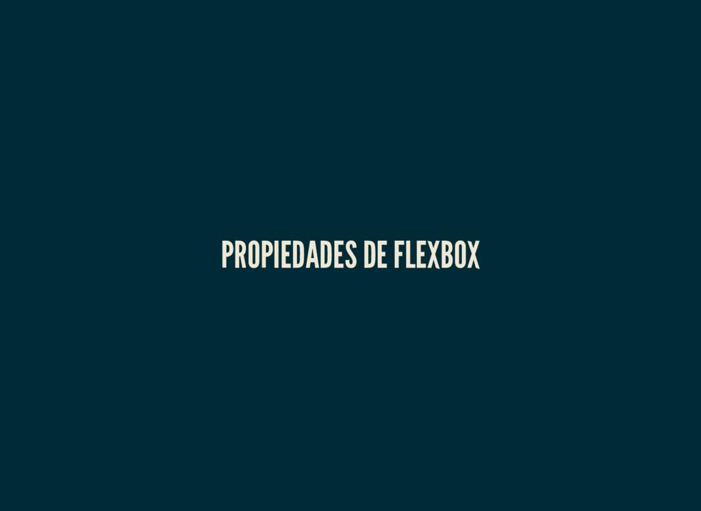 PROPIEDADES DE FLEXBOX