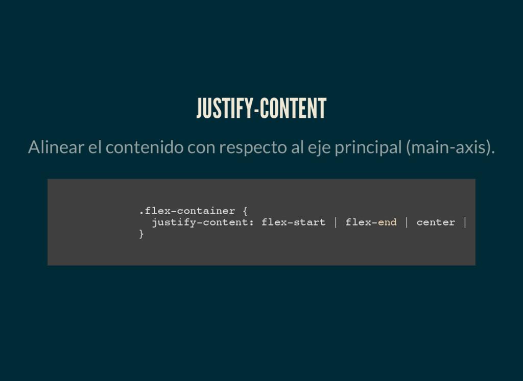 JUSTIFY-CONTENT Alinear el contenido con respec...
