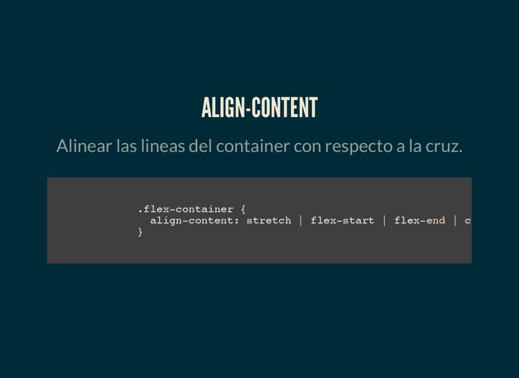ALIGN-CONTENT Alinear las lineas del container ...