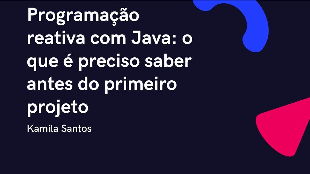 Programação reativa com Java: o que é preciso s...
