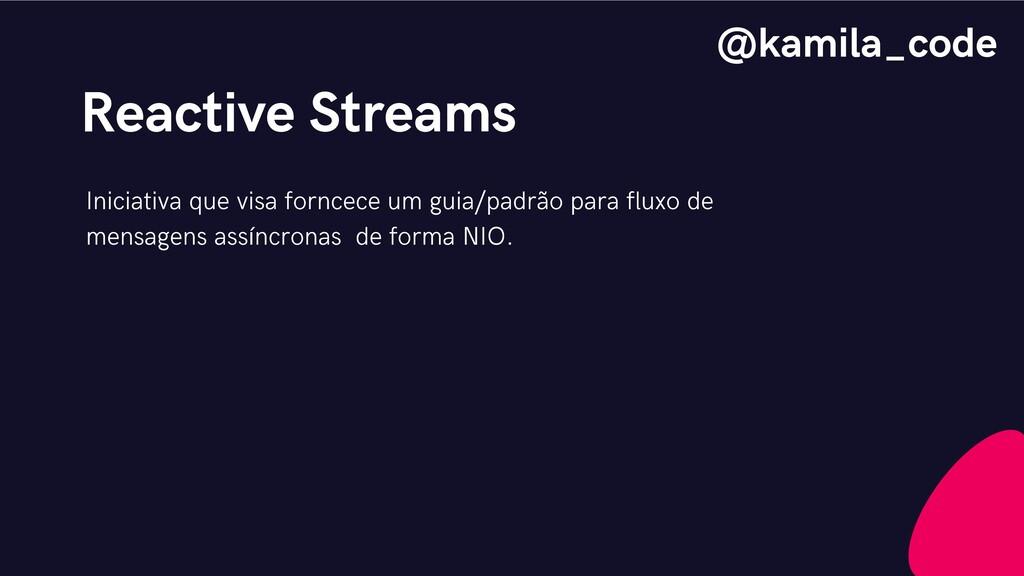 Reactive Streams Iniciativa que visa forncece u...