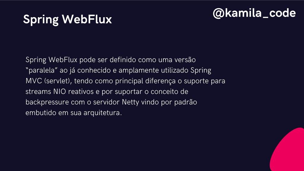 Spring WebFlux Spring WebFlux pode ser definido...