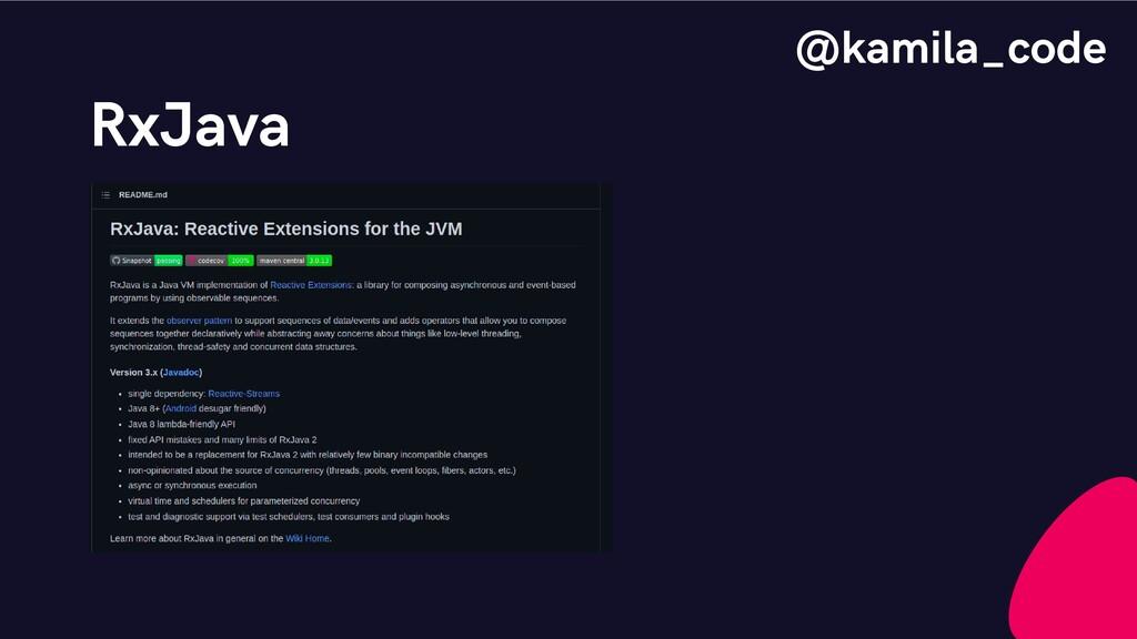 RxJava @kamila_code