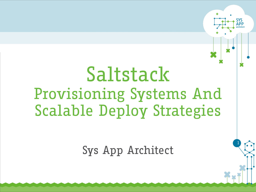 Saltstack Provisioning Systems And Scalable Dep...