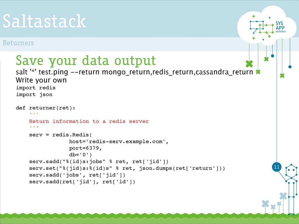 Saltastack Save your data output salt '*' test....