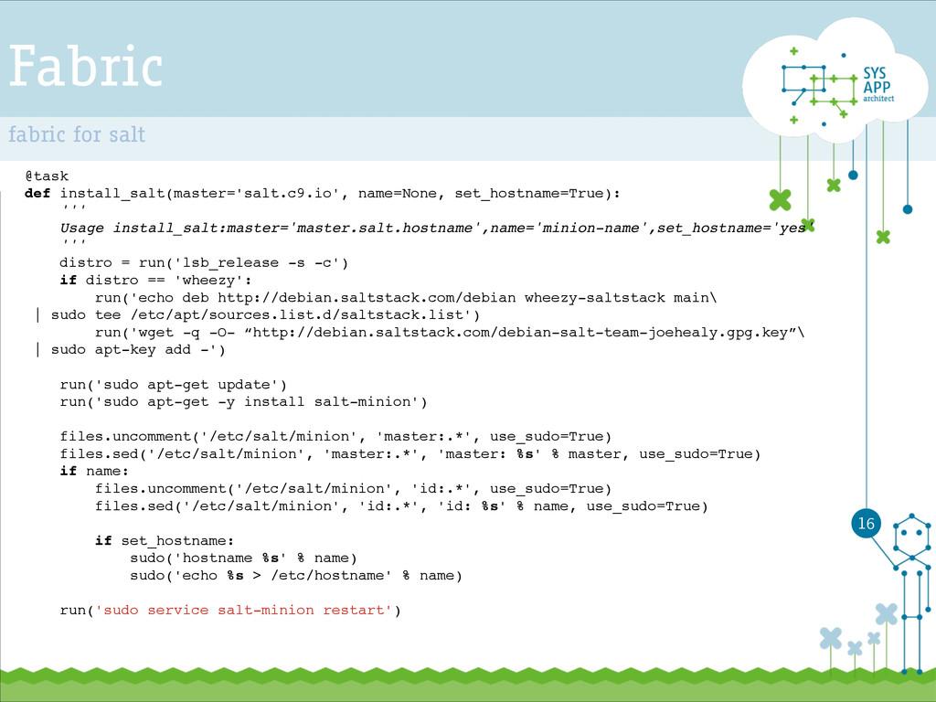Fabric @task! def install_salt(master='salt.c9....