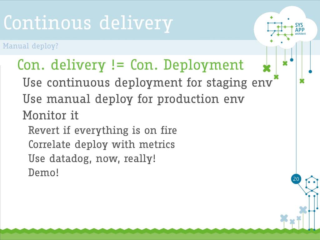 Continous delivery Con. delivery != Con. Deploy...