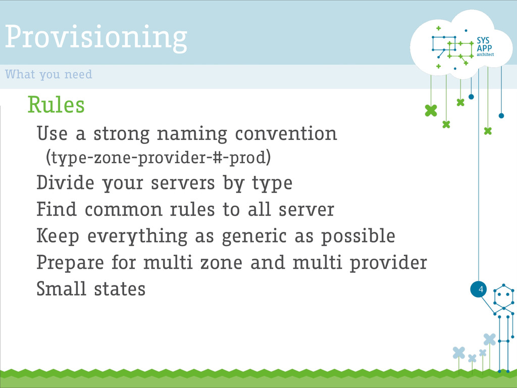Provisioning Rules Use a strong naming conventi...