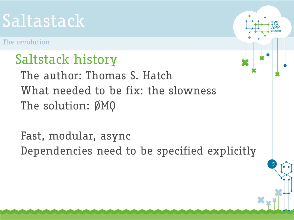 Saltastack Saltstack history The author: Thomas...