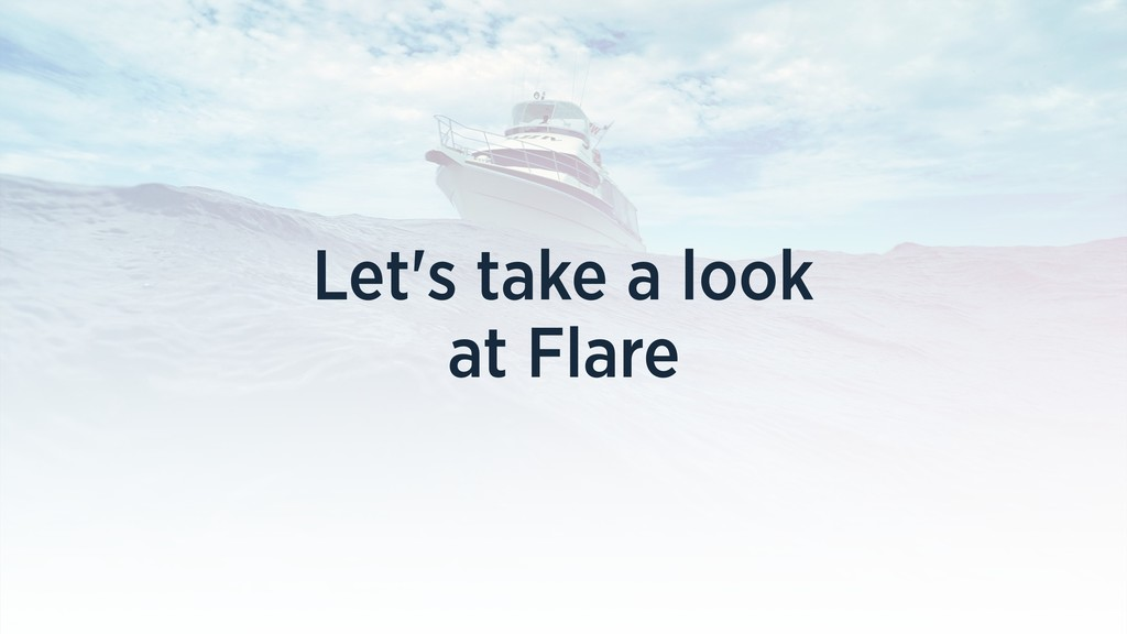 Let's take a look at Flare
