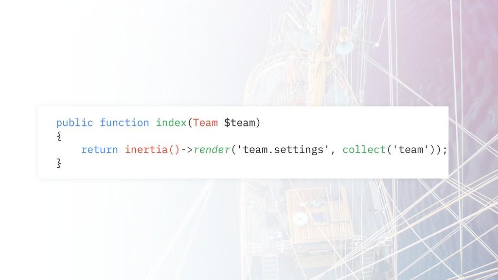 public function index(Team $team) { return iner...