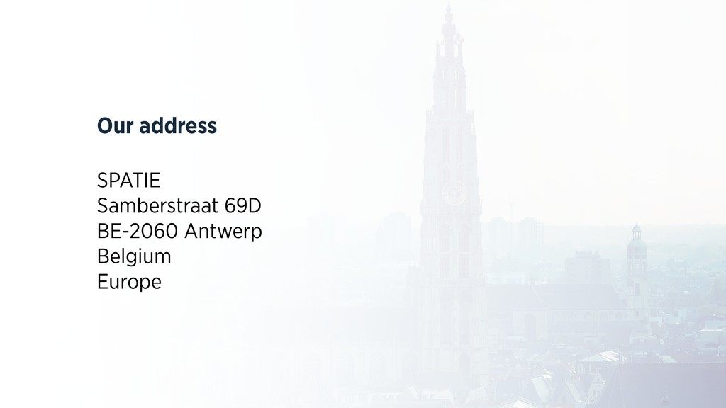 Our address SPATIE Samberstraat 69D BE-2060 Ant...