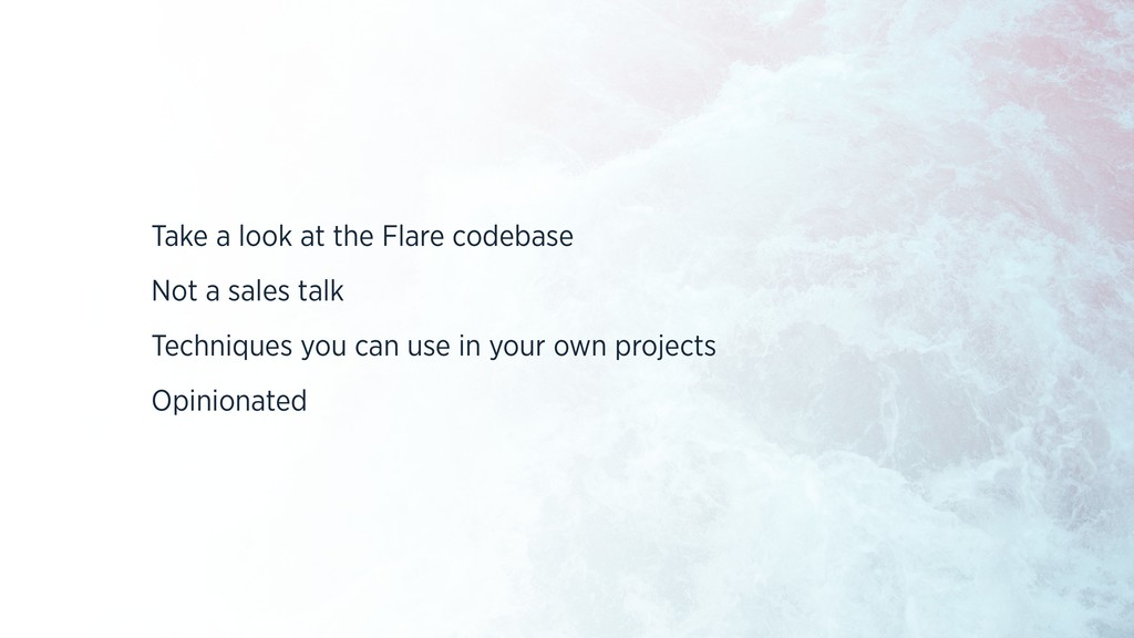 Take a look at the Flare codebase Not a sales t...