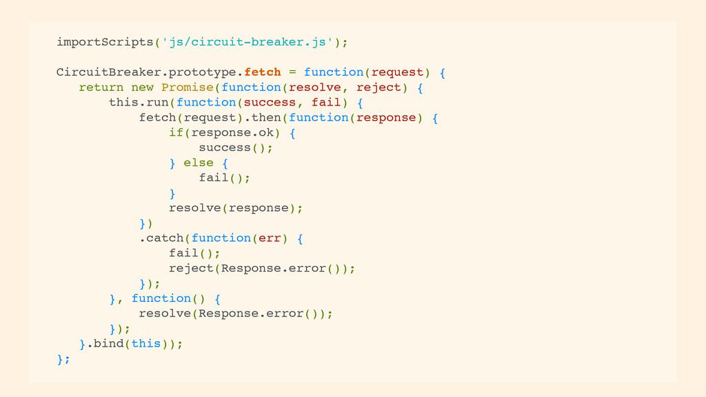 importScripts('js/circuit-breaker.js'); Circuit...