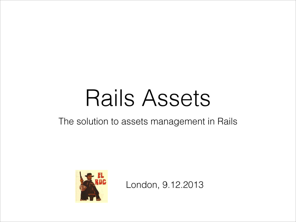 Rails Assets The solution to assets management ...