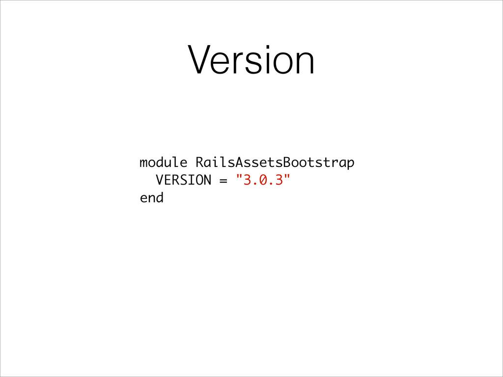 "Version module RailsAssetsBootstrap VERSION = ""..."