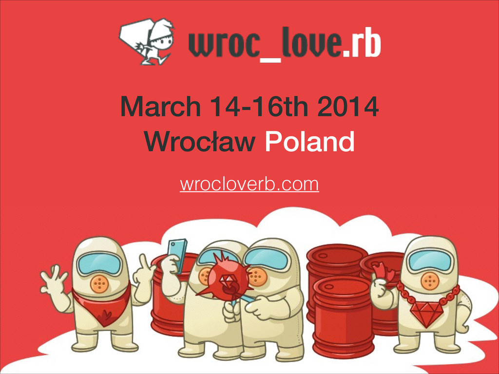 March 14-16th 2014 Wrocław Poland wrocloverb.com