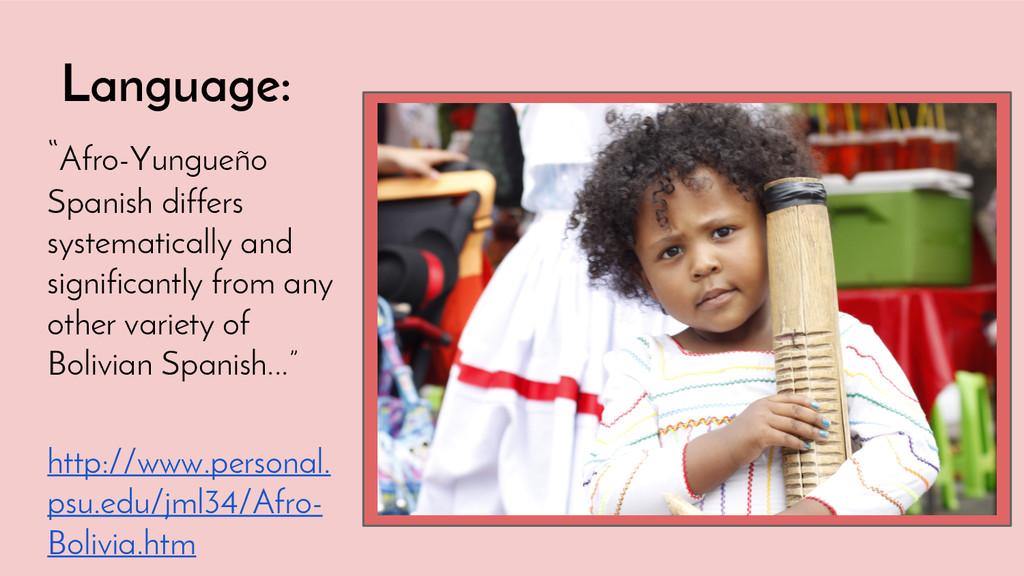 "Language: ""Afro-Yungueño Spanish differs system..."