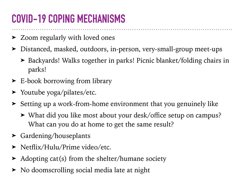 COVID-19 COPING MECHANISMS ➤ Zoom regularly wit...