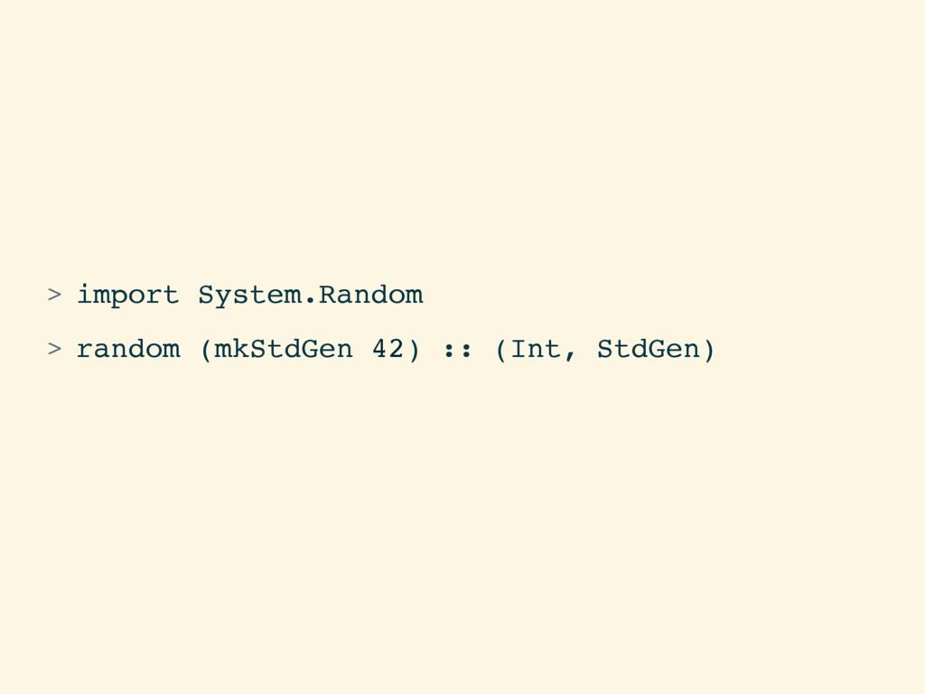 > import System.Random > random (mkStdGen 42) :...