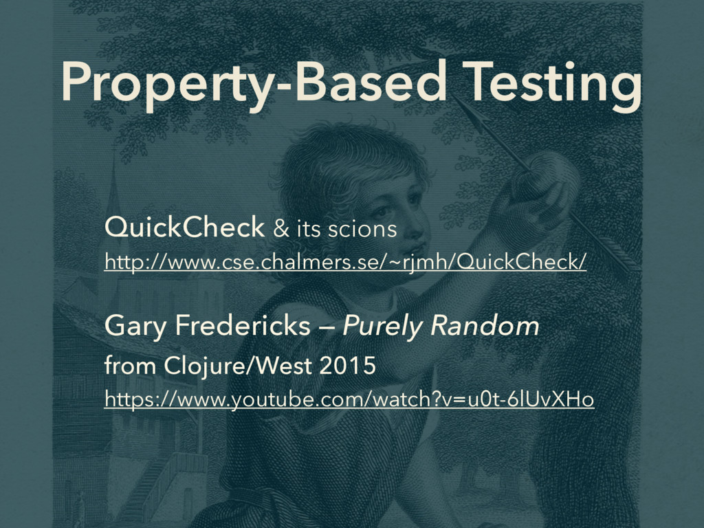 Property-Based Testing QuickCheck & its scions...