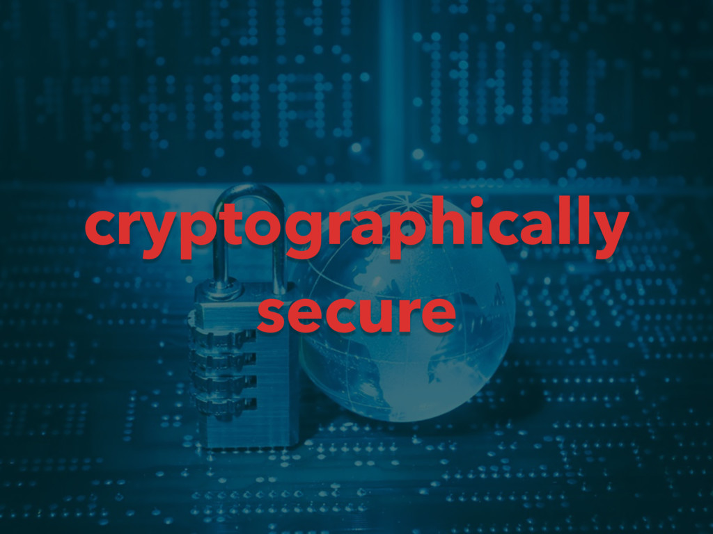 cryptographically secure