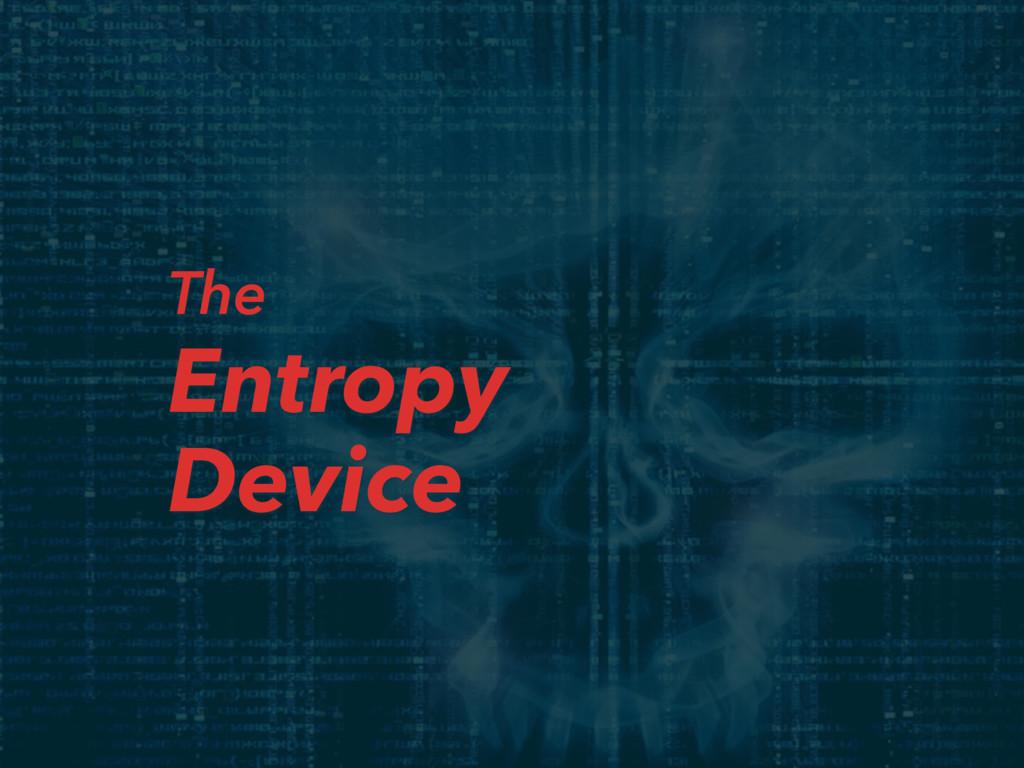 The Entropy Device