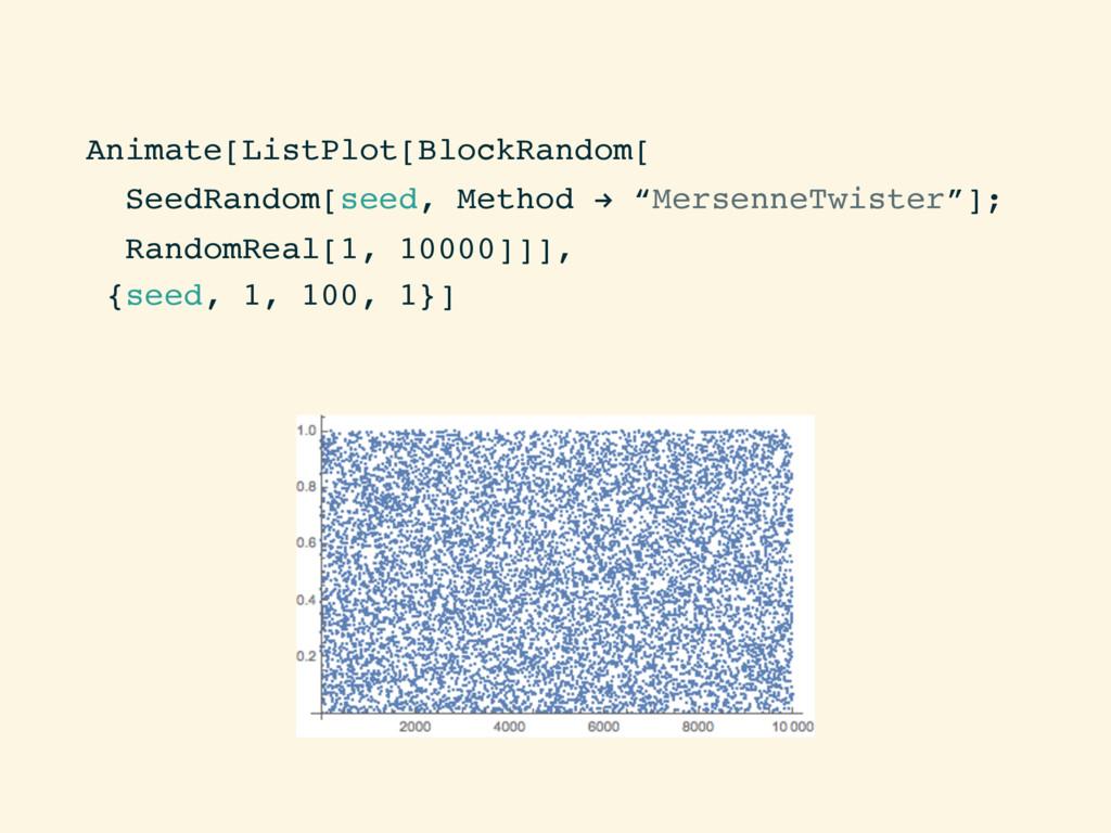 Animate[ListPlot[BlockRandom[ SeedRandom[seed, ...