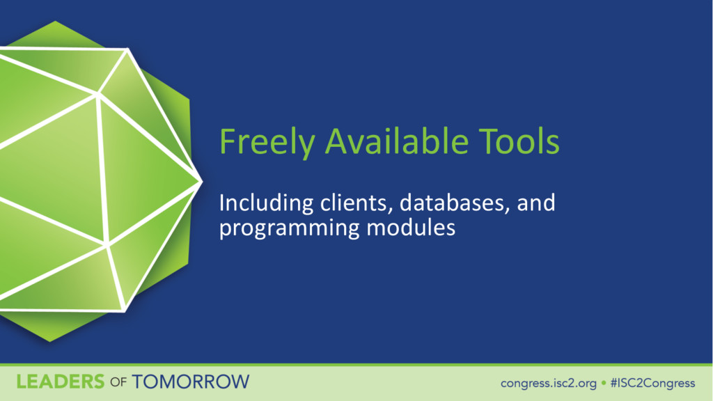 Freely Available Tools Including clients, datab...