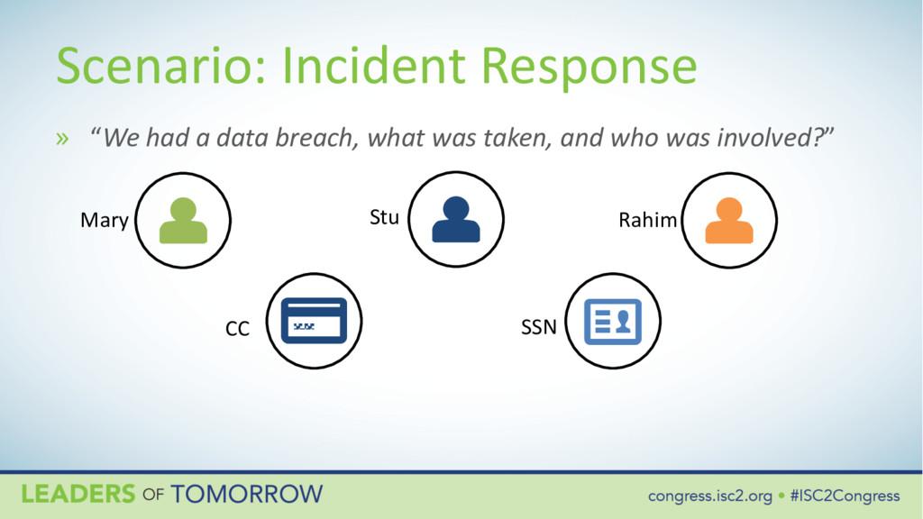 """Scenario: Incident Response » """"We had a data br..."""