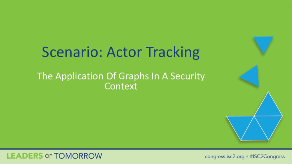 Scenario: Actor Tracking The Application Of Gra...