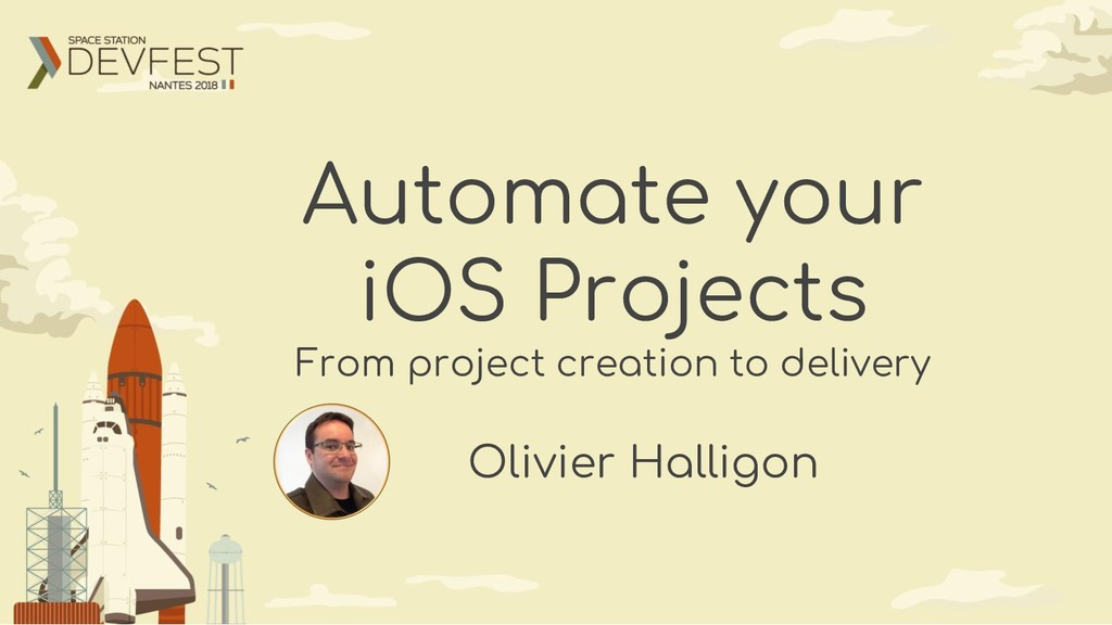 Automate your iOS Projects From project creatio...