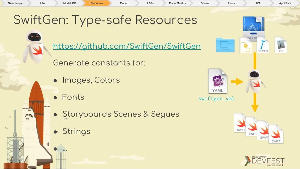 https://github.com/SwiftGen/SwiftGen Generate c...