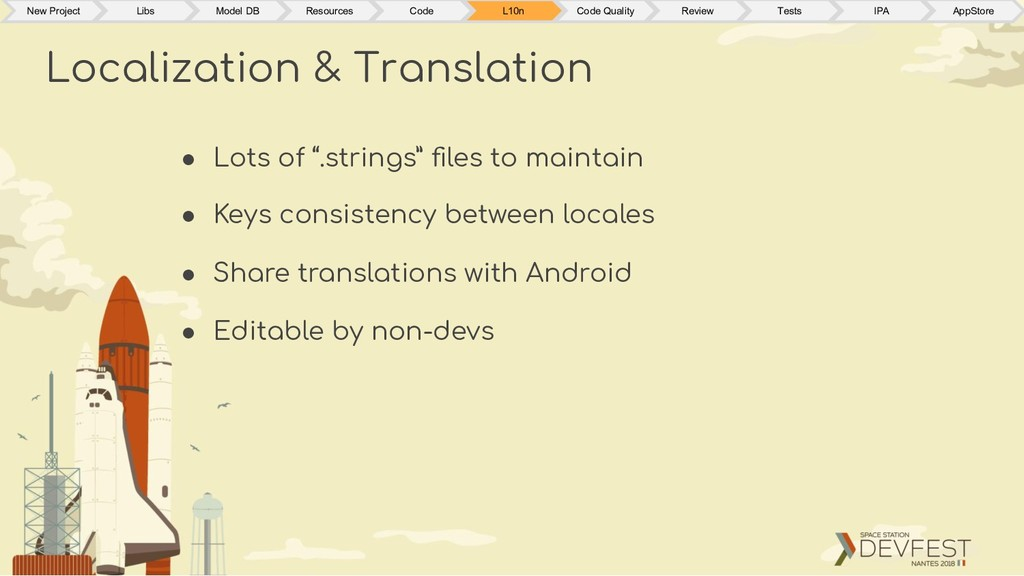 """● Lots of """".strings"""" files to maintain ● Keys co..."""