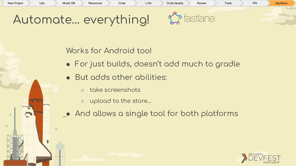 Works for Android too! ● For just builds, doesn...