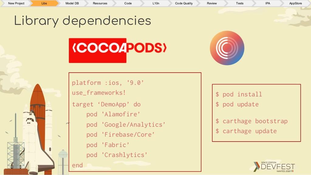 Library dependencies platform :ios, '9.0' use_f...