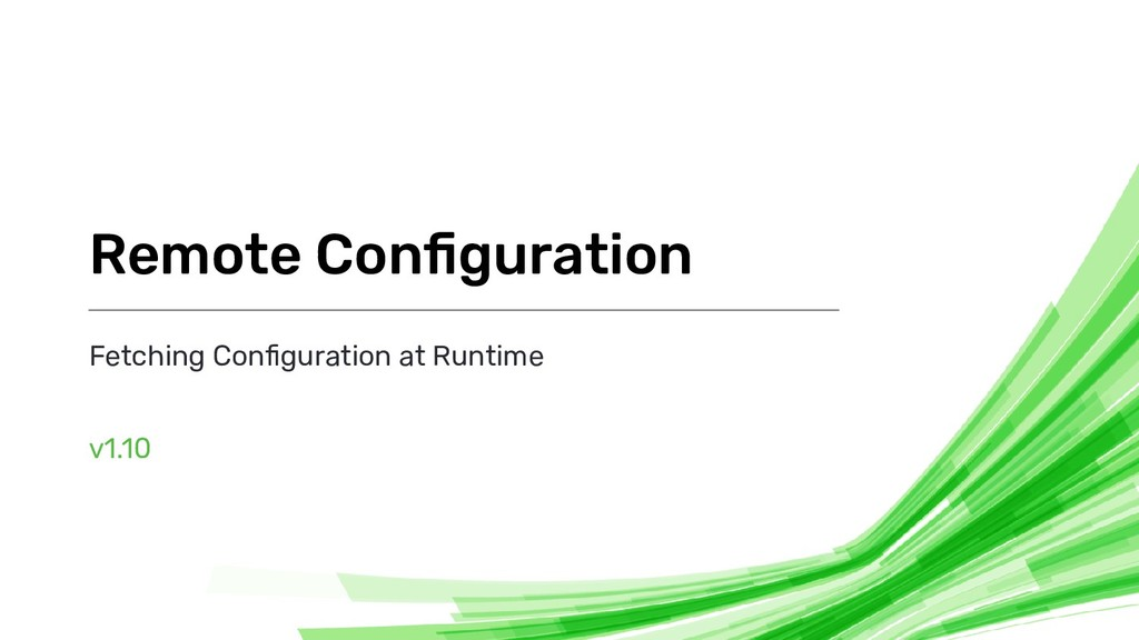 Fetching Configuration at Runtime v1.10 Remote C...