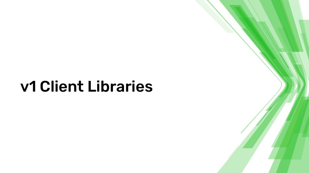 v1 Client Libraries