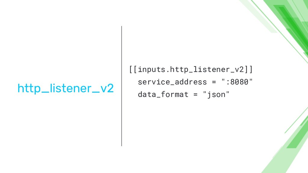http_listener_v2 [[inputs.http_listener_v2]] se...