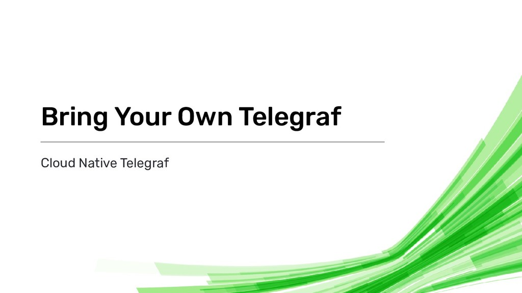 Cloud Native Telegraf Bring Your Own Telegraf