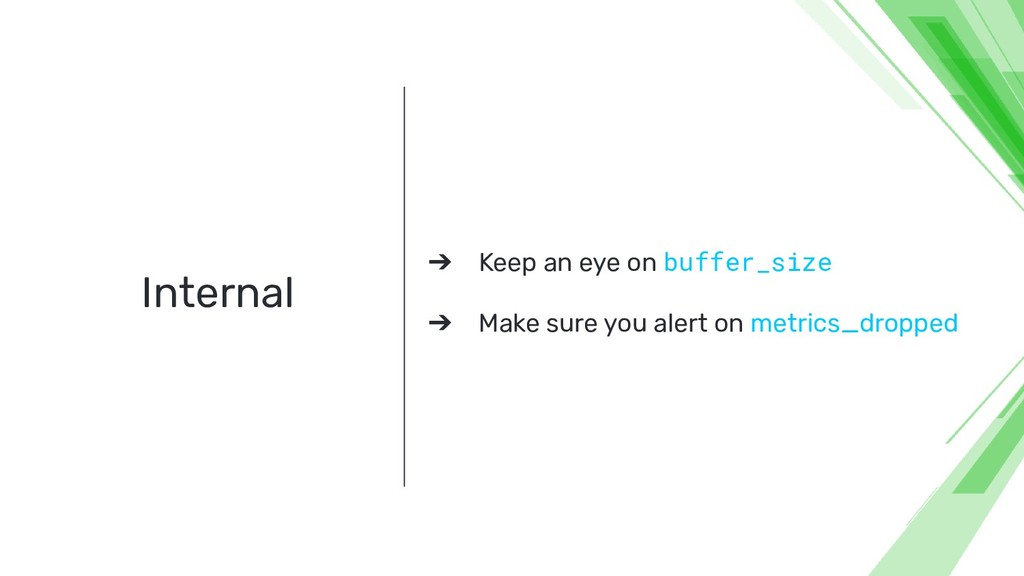 Internal ➔ Keep an eye on buffer_size ➔ Make su...