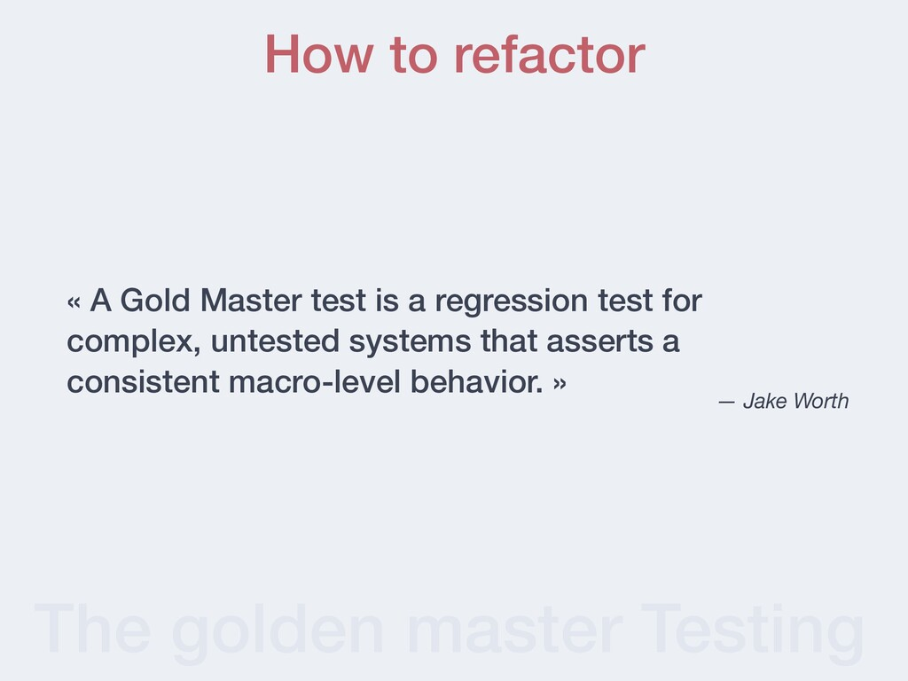 The golden master Testing « A Gold Master test ...