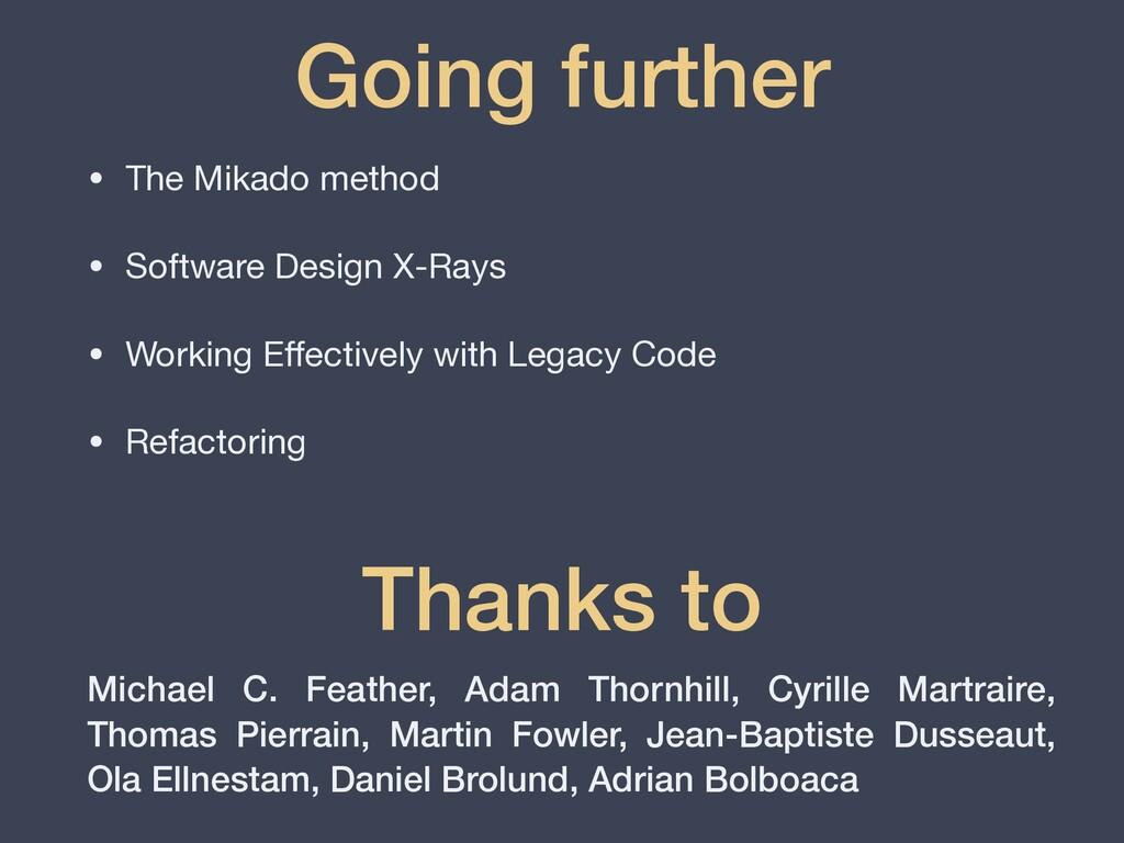 • The Mikado method  • Software Design X-Rays  ...