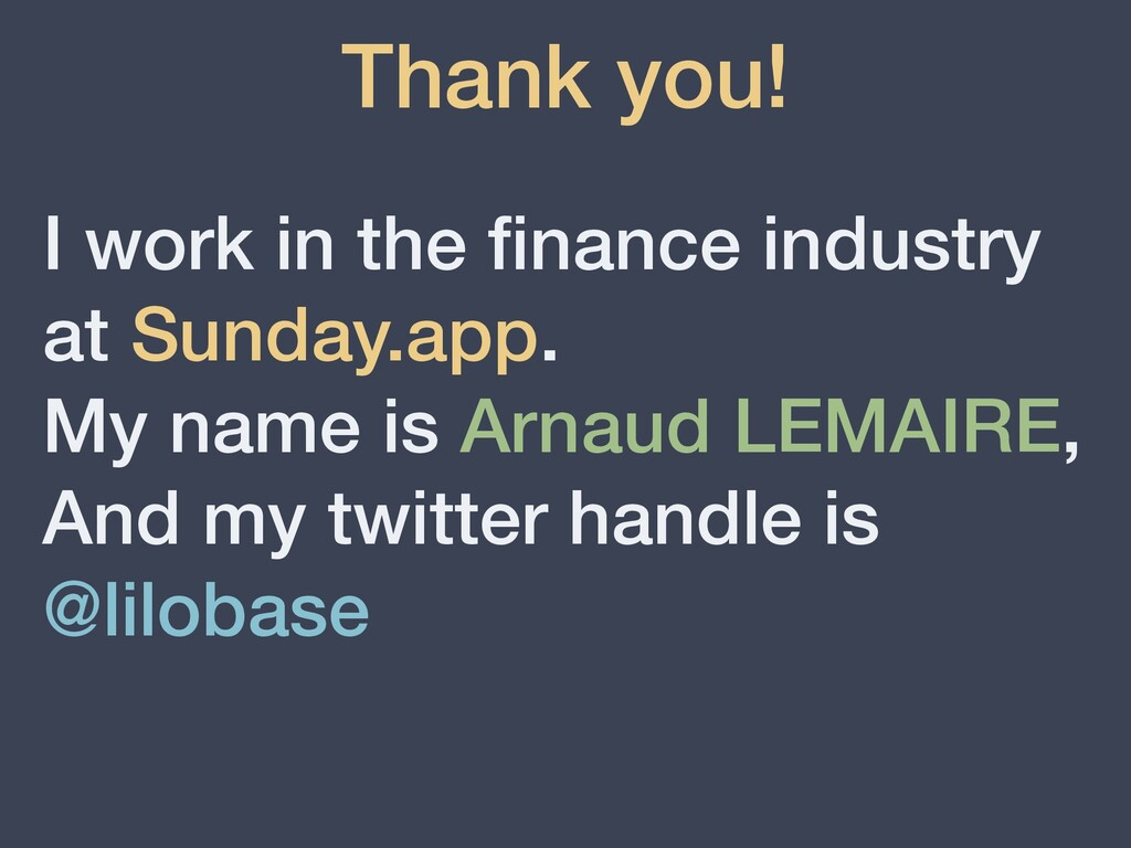 Thank you! I work in the fi nance industry at S...