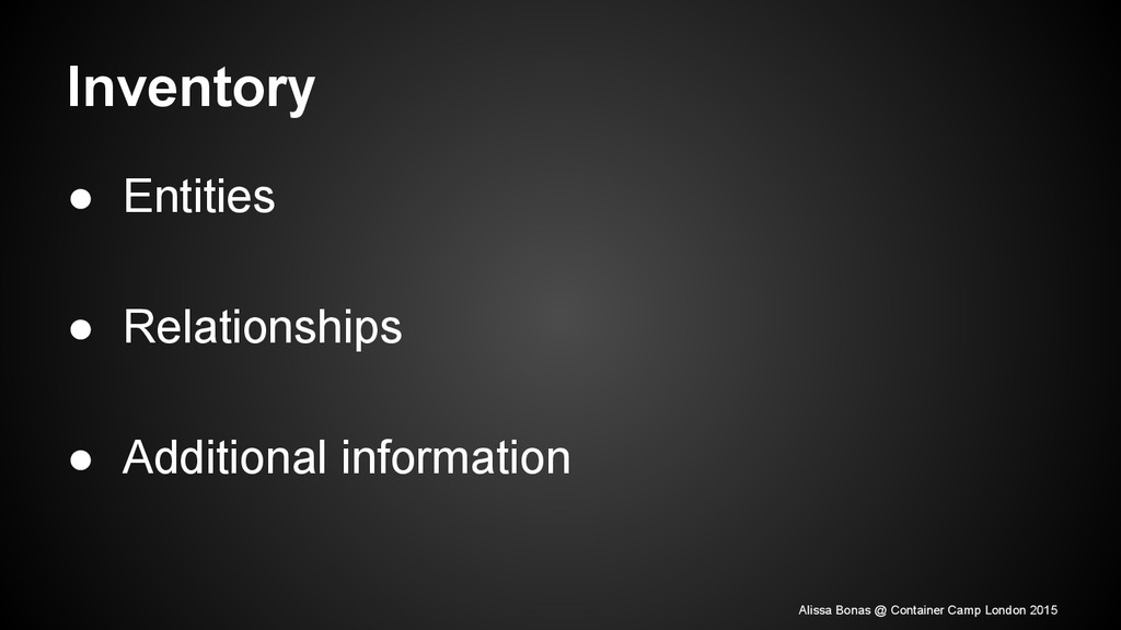 Inventory ● Entities ● Relationships ● Addition...